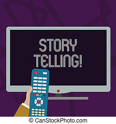 Text sign showing Story Telling. Conceptual photo activity writing stories for publishing them to public Hand Holding Computer Remote Control infront of Blank Wide Color PC Screen.