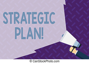 Text sign showing Strategic Plan. Conceptual photo analysisagement activity that is used to set and focus priorities Hand Holding Megaphone with Blank Wide Beam for Extending the Volume Range.