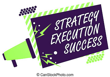 Text sign showing Strategy Execution Success. Conceptual photo putting plan or list and start doing it well Megaphone loudspeaker green striped frame important message speaking loud.