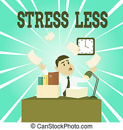 Text sign showing Stress Less. Conceptual photo Stay away ...