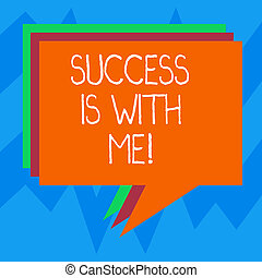 Text sign showing Success Is With Me. Conceptual photo Be optimistic pursue of good results successful Stack of Speech Bubble Different Color Blank Colorful Piled Text Balloon.