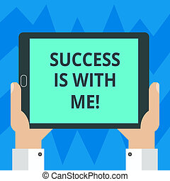 Text sign showing Success Is With Me. Conceptual photo Be optimistic pursue of good results successful Hu analysis Hand Holding Blank Screen Tablet Smartphone Display Unit photo.