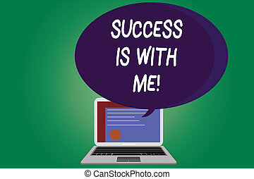 Text sign showing Success Is With Me. Conceptual photo Be optimistic pursue of good results successful Certificate Layout on Laptop Screen and Blank Halftone Color Speech Bubble.