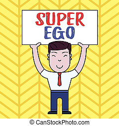 Text sign showing Super Ego. Conceptual photo The I or self...