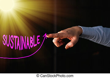 Text sign showing Sustainable. Business photo text the ability to be sustained, supported, upheld, or confirmed digital arrowhead curve rising upward denoting growth development concept