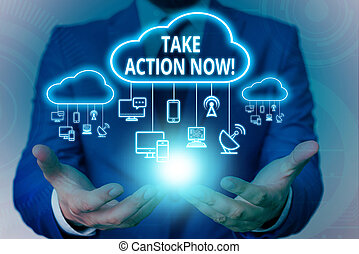 Text sign showing Take Action Now. Conceptual photo do something official or concerted achieve aim with problem Male human wear formal work suit presenting presentation using smart device.
