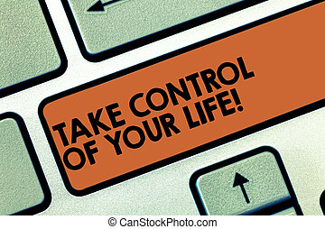 Text sign showing Take Control Of Your Life. Conceptual ...