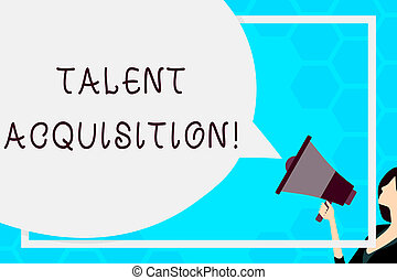 Text sign showing Talent Acquisition. Conceptual photo process of finding and acquiring skilled huanalysis labor Huge Blank Speech Bubble Round Shape. Slim Woman Holding Colorful Megaphone.