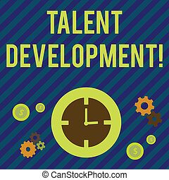 Text sign showing Talent Development. Conceptual photo anticipation of required huanalysis capital for organization Time Management Icons of Clock, Cog Wheel Gears and Dollar Currency Sign.
