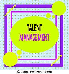 Text sign showing Talent Management. Conceptual photo ...