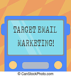 Text sign showing Target Email Marketing. Conceptual photo advertisement is sent to a target list of recipients Drawn Flat Front View of Bus with Blank Color Window Shield Reflecting.