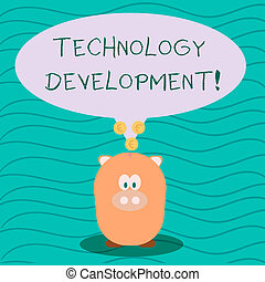 Text sign showing Technology Development. Conceptual photo Anything in regards to inventions or innovations Color Speech Bubble with Gold Euro Coins on its Tail Pointing to Piggy Bank.