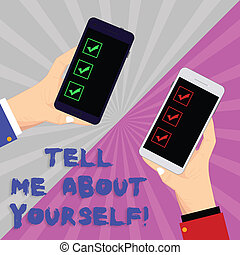 Text sign showing Tell Me About Yourself. Conceptual photo Talk about your demonstratingal qualities and skills Two Hu analysis Hands Each Holding Blank Smartphone Mobile on Sunburst photo.