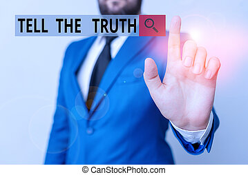 Text sign showing Tell The Truth. Business photo text Confess some demonstratingal fact that someone wants keeps hidden Businessman with pointing finger in front of him