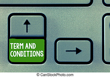 Text sign showing Term And Conditions. Conceptual photo...