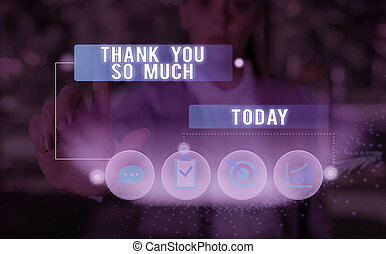 Text sign showing Thank You So Much. Conceptual photo Expression of Gratitude Greetings of Appreciation.
