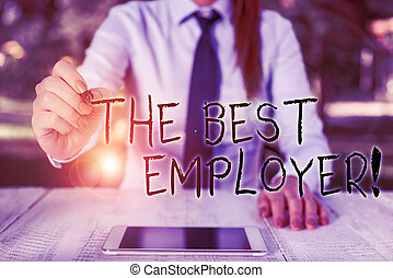 Text sign showing The Best Employer. Conceptual photo ...