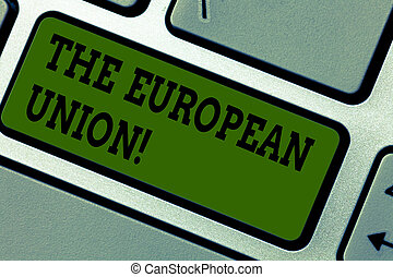 Text sign showing The European Union. Conceptual photo EU to...