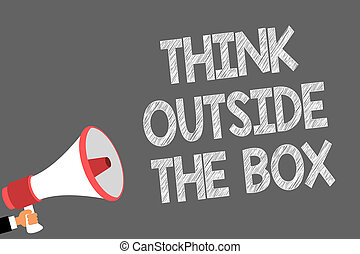Text sign showing Think Outside The Box. Conceptual photo Be unique different ideas bring brainstorming Symbols speaker alarming warning sound indications idea announcement.