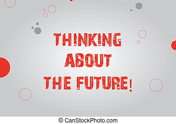 Text sign showing Thinking About The Future. Conceptual photo Making plans for tomorrow Establishing goals Blank Rectangle with Round Light Beam in Center and Various Size Circles.