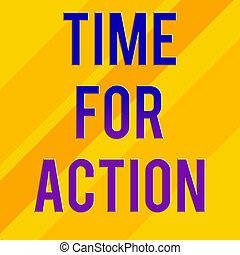Text sign showing Time For Action. Conceptual photo getting ready to start doing encouragement Go fast Square rectangle paper sheet loaded with full creation of pattern theme.