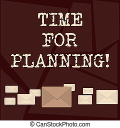 Text sign showing Time For Planning. Conceptual photo exercising conscious control spent on specific activities Pastel Color Closed Envelopes in Different Sizes with Big one in the Middle.
