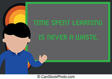 Text sign showing Time Spent Learning Is Never A Waste. Conceptual photo education has no end Keep learning Young man standing in front whiteboard pointing to project. photo Art.