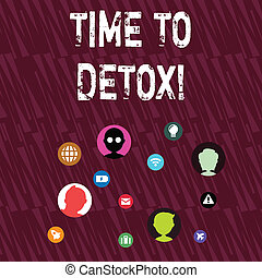 Text sign showing Time To Detox. Conceptual photo when you purify your body of toxins or stop consuming drug Networking Technical Icons with Chat Heads Scattered on Screen for Link Up.