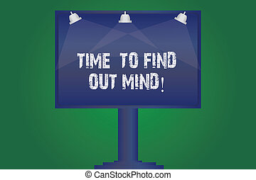 Text sign showing Time To Find Out Mind. Conceptual photo Get new ideas right moment to think different Blank Lamp Lighted Color Signage Outdoor Ads photo Mounted on One Leg.