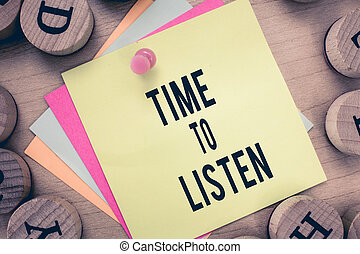 Text sign showing Time To Listen. Conceptual photo Give...