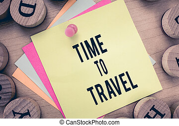 Text sign showing Time To Travel. Conceptual photo Moving or going from one place to another on vacation