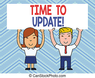 Text sign showing Time To Update. Conceptual photo this is right moment to make something more modern new Two Smiling People Holding Big Blank Poster Board Overhead with Both Hands.