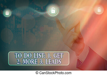 Text sign showing To Do List: 1. Get 2. More 3. Leads. Conceptual photo advertising plan to attract clients Graphics padlock for web data information security application system.