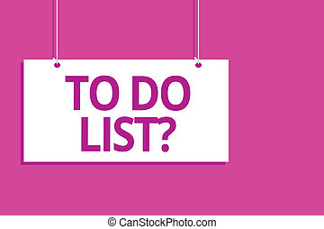 Text sign showing To Do List question. Conceptual photo Series of task to be done organized in priority order Hanging board message communication open close sign purple background.