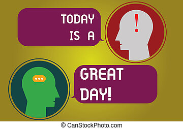 Text sign showing Today Is A Great Day. Conceptual photo Enjoying the moment great weather Having lots of fun Messenger Room with Chat Heads Speech Bubbles Punctuations Mark icon.