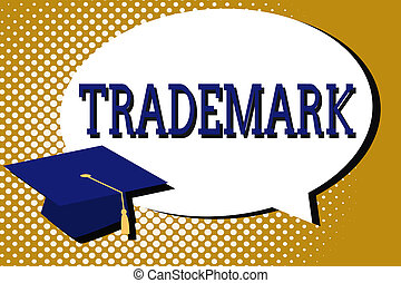 Text sign showing Trademark. Conceptual photo Legally registered Copyright Intellectual Property Protection