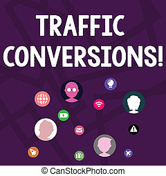 Text sign showing Traffic Conversions. Conceptual photo visitor who has been converted into a client or customer Networking Technical Icons with Chat Heads Scattered on Screen for Link Up.