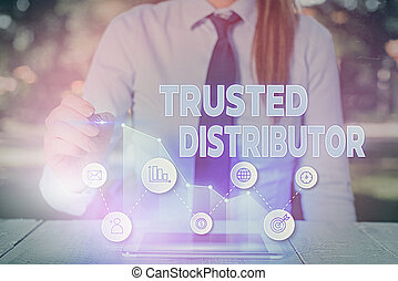 Text sign showing Trusted Distributor. Conceptual photo Authorized Supplier Credible Wholesale Representative.