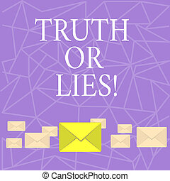 Text sign showing Truth Or Lies. Conceptual photo Decide between a fact or telling a lie Doubt confusion.