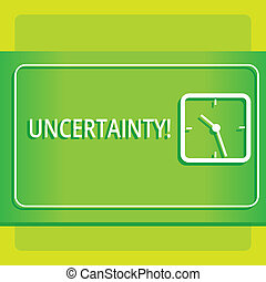 Text sign showing Uncertainty. Conceptual photo Unpredictability of certain situations events behavior Modern Design of Transparent Square Analog Clock on Two Tone Pastel Backdrop.