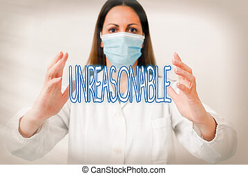 Text sign showing Unreasonable. Business photo showcasing beyond right or acceptability boundaries or behaving in a way Laboratory technician featuring empty sticker paper accessories smartphone