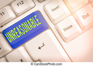 Text sign showing Unreasonable. Business photo showcasing not conformable to reason or exceeding the bounds of reason Different colored keyboard key with accessories arranged on empty copy space