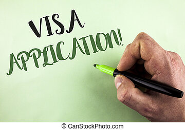 Text sign showing Visa Application Motivational Call. Conceptual photo sheet to provide your basic information written by Man holding Marker in Hand on plain background.