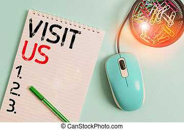 Text sign showing Visit Us. Conceptual photo Invitation Watch A web page Link to Homepage Blog Internet Notebook and writing equipment with computer mouse above pastel backdrop.