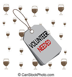 Text sign showing Volunteer Needed. Conceptual photo asking ...