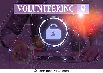 Text sign showing Volunteering. Conceptual photo Provide ...