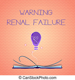 Text sign showing Warning Renal Failure. Conceptual photo...
