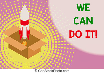 Text sign showing We Can Do It. Conceptual photo see...