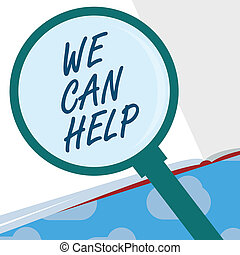 Text sign showing We Can Help. Conceptual photo Let us support you give advice assistance service solutions