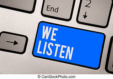 Text sign showing We Listen. Conceptual photo Group of...